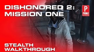 Dishonored 2: A Long Day in Dunwall Stealth Walkthrough   Emily   No Deaths   Low Chaos