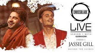 Jassie Gill | Crossblade Live | Gurnazar | Behind The Scenes | Robby Singh| New Punjabi Song2020