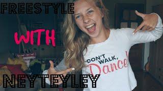 FREESTYLE with Neyteyley pt. 1