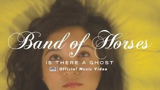 band of horses is there a ghost official video