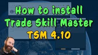 How to install TRADESKÏLLMASTER TSM 4.10 add on - WoW Gold