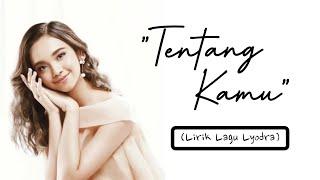 Download lagu Lyodra - Tentang Kamu (Lirik Lagu)