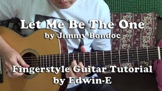 """Let Me Be The One"" by Jimmy Bondoc - Fingerstyle Guitar Tutorial Cover"