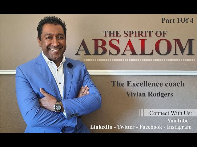 The Spirit Of Absalom Part 1 Of 4 - Know Which spirit Operates In Your Life.