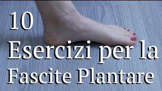 10 Esercizi fascite plantare
