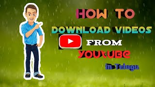 How to download videos from YouTube to gallery ( in Telugu)  must watch '''''