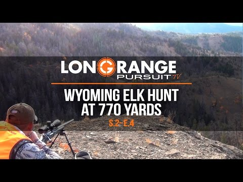 Long Range Pursuit | S2 E4 Wyoming Elk Hunt at 770 Yards