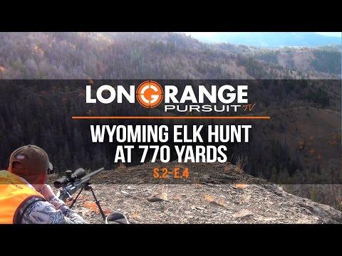 Long Range Pursuit | S2 E4 Wyoming Elk Hunt At 770 Yards