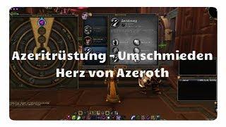 WoW Battle for Azeroth: Azerit Rüstung umschmieden (Herz von Azeroth)
