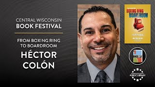 video thumbnail: From Boxing Ring to Boardroom with Héctor Colón