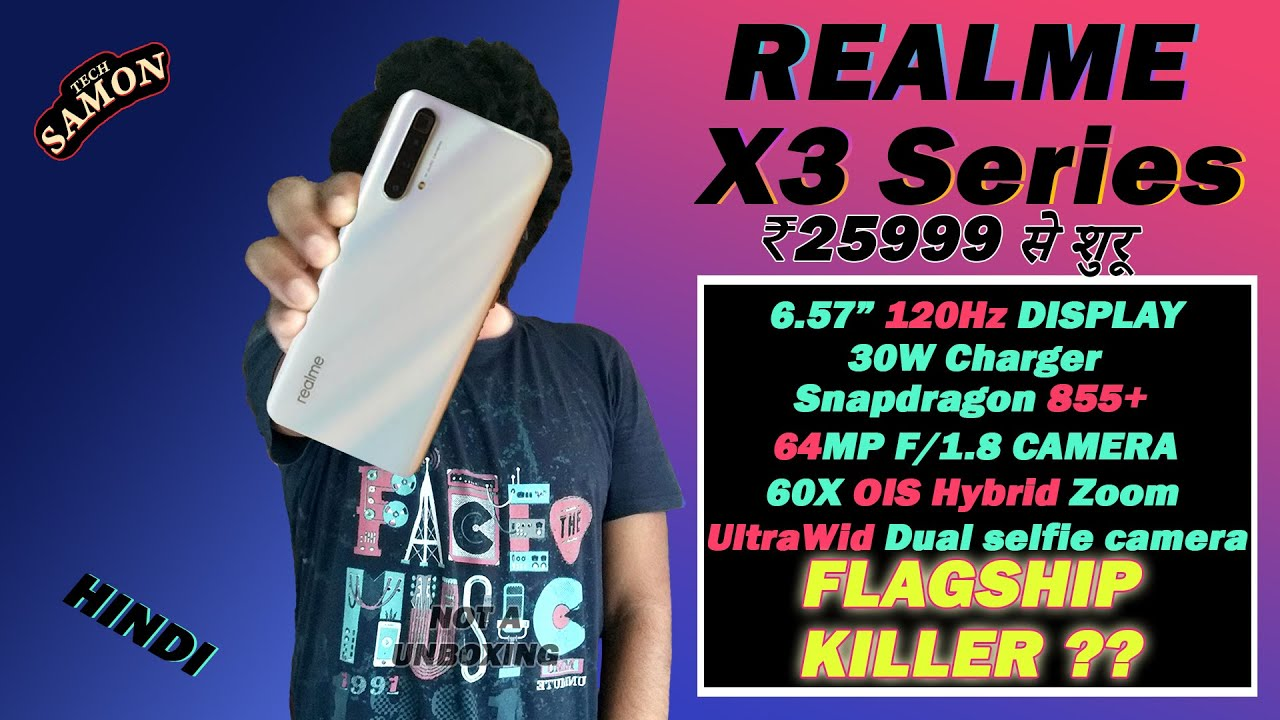 Realme X3 series my initial impression- Real flagship killer