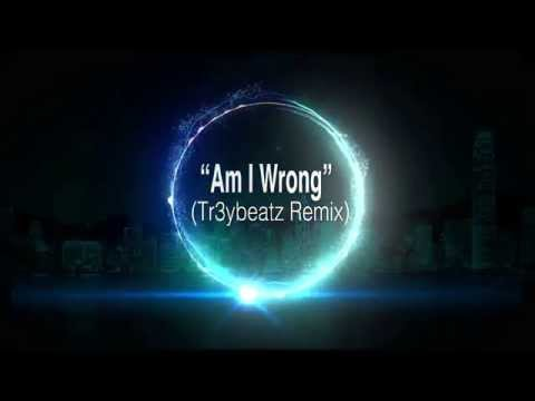 Nico & Vinz - Am I Wrong (Tr3ybeatz Remix)