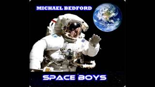 MICHAEL BEDFORD - SPACE BOYS