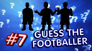 🤔⚽️GUESS THE FOOTBALLERS! #7⚽️🤔