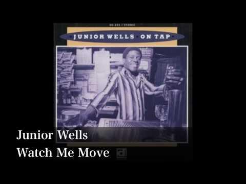 Watch Me Move - Junior Wells
