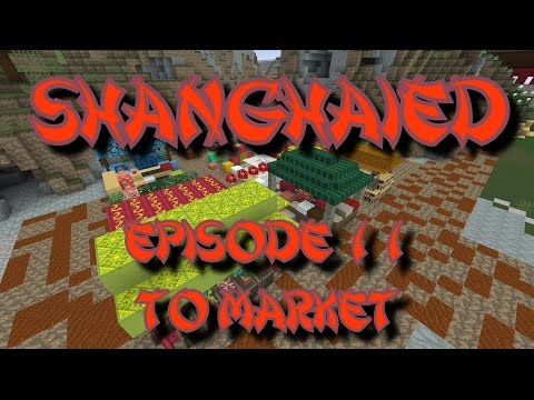 Shanghaied - Building a PVP Minigame - Episode 11 - To Market