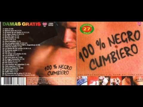 Damas Gratis 100% Negro Cumbiero 27 temas Enganchados Cumbia