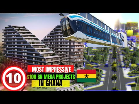 10 Most Impressive Mega Projects in Ghana