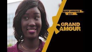 Grand Amour - Épisode 07 - Bande Annonce