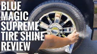 Blue Magic Supreme Tire Shine Review Demo