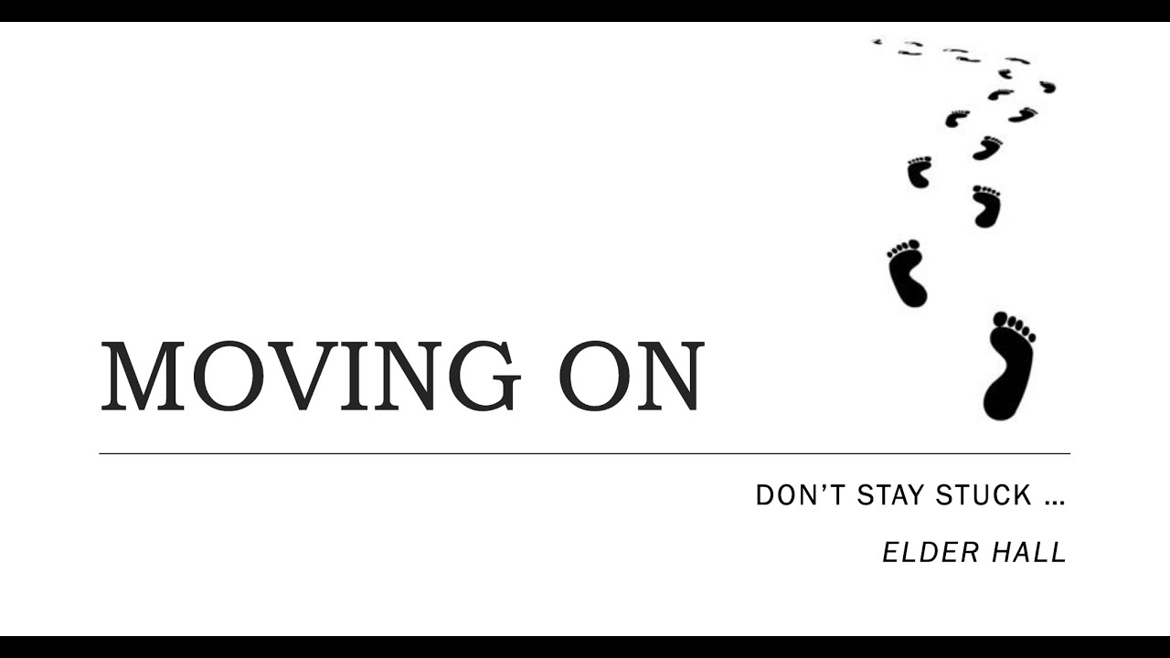 Moving On: Don't Stay Stuck - Fasting Service - April 2, 2020 - Elder Hall