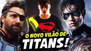 REVELADO O NOVO VILÃO DE TITANS!    TITANS 2ª TEMPORADA