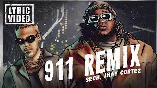 @Sech, @JhayCortez  - 911 Remix (Lyrics/Letra)