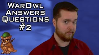 WarOwl Answers Questions #2