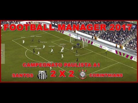 ⚽Santos 2x2 Corinthians Campeonato Paulista A1 4ª Rodada Football Manager 2017⚽