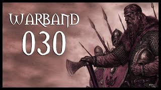 Let's Play Mount & Blade: Warband Gameplay Part 30 (NARRALY THERE - 2017)