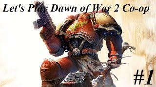 Dawn of War 2 Co-op - Episode 1: FOR THE EMPEROR!