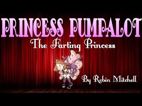 Princess Pumpalot: The Farting Princess - Stage Show