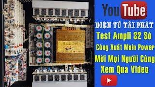 Test Ampli 32 Sò, Công Xuất Main Power, Giá Mềm Cho Anh Em Cho Thuê, Karaoke Lưu Động ✔