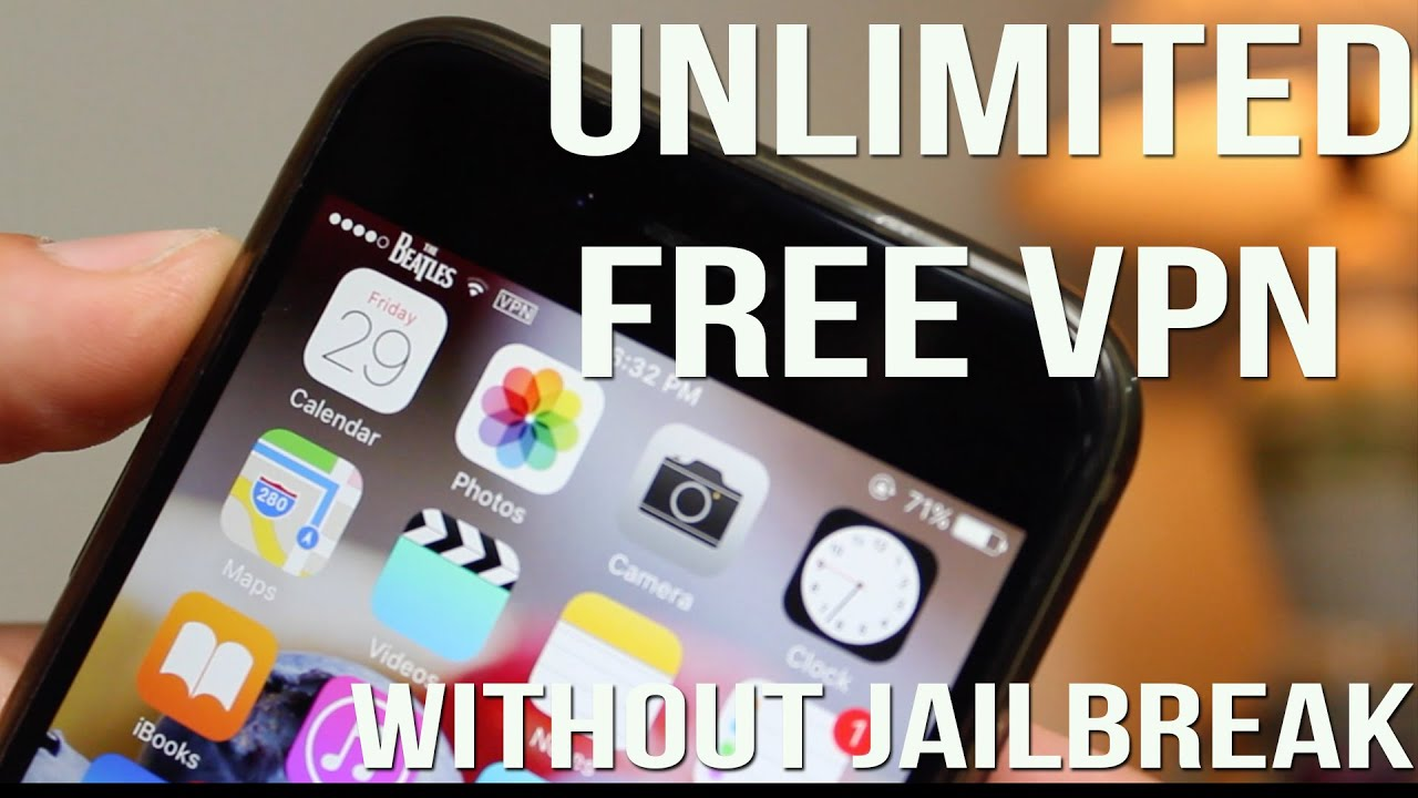 Best Way to get Unlimited FREE VPN on iPhone, iPad & iPod Touch without  Jailbreak