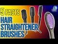 Hair Straightener Brushes: 5 Fast Facts