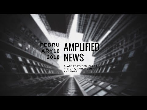 2-16-18 Amplified News Presents, Announcements!