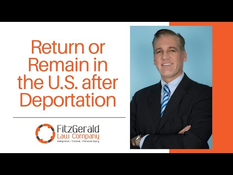 Deported from USA? You may sill remain in the US by Boston immigration attorney Desmond FitzGerald