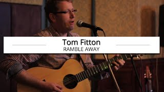Tom Fitton - Ramble Away @ Tom Fitton