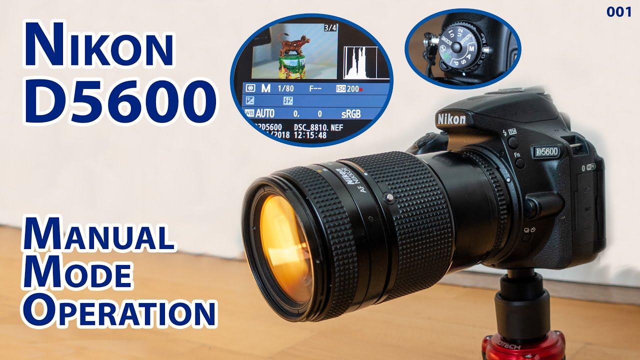 Nikon D5600: Manual mode operation guide - the basics