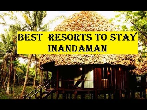 BEST RESORTS IN ANDAMAN | BEST HOTELS TO STAY IN ANDAMAN | INDIAN BEAUTY STATION