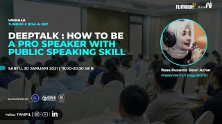 Deeptalk : How to be a Pro Speaker with Public Speaking Skill