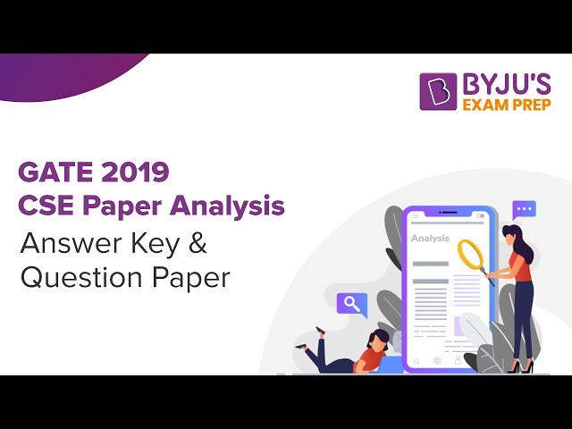 GATE 2019 CSE Paper Analysis: Answer Key & Question Paper