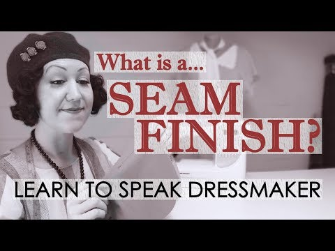 What is a seam finish? Sewing terms and definitions  - Learn sewing terminology!