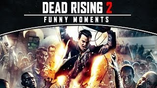 Dead Rising 2 -  Funny Moments (R.I.P)