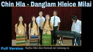 Chin Hla - Danglam Hleice Milai (Full Version)