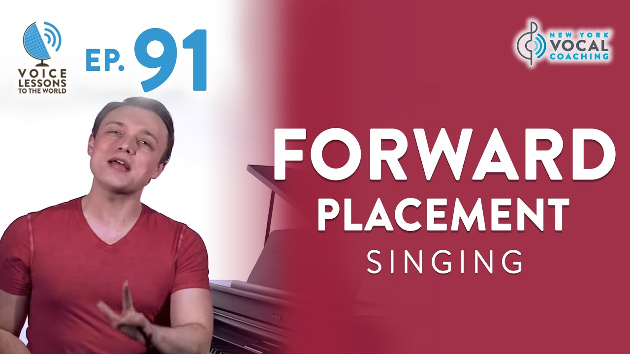 "Ep. 91 ""Forward Placement Singing"""