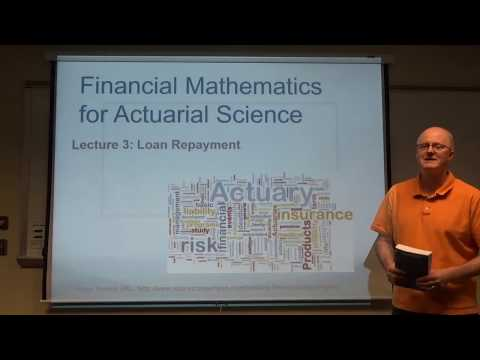 Financial Math for Actuaries, Lecture 3: Loans and Loan Repayment