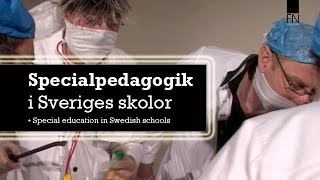 Specialpedagogik i Sveriges skolor - Special Education in Swedish schools - Reportage