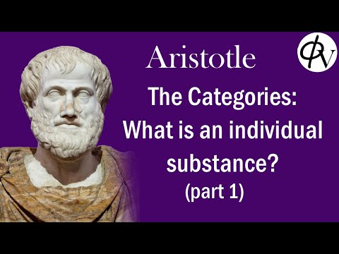 Aristotle, The Categories: What is a Substance? (pt 1)