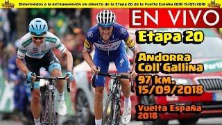 Etapa 20 EN VIVO y EN DIRECTO 🔴Andorra - Coll de la Gallina 🚵 Vuelta España 2018 15/09/2018 🚲💨